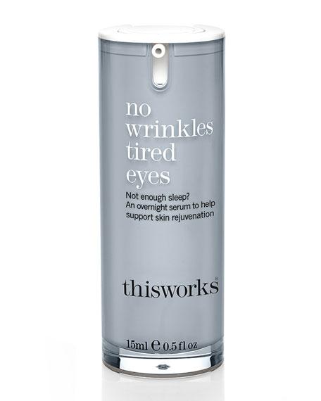 No Wrinkles Tired Eyes, 0.5 oz./ 15 mL
