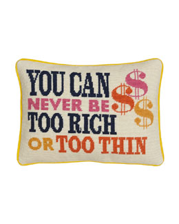 Jonathan Adler You Can Never Be Too Rich or Too Thin Pillow