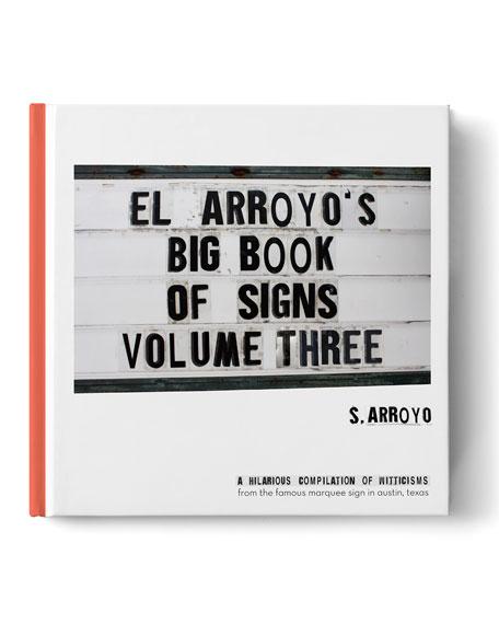 """El Arroyo """"El Arroyo's Big Book of Signs, Volume Three"""""""