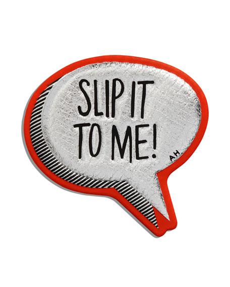 Slip it to Me Sticker for Handbag