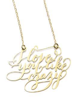Brevity 22k Plated I Love You Like Crazy Necklace