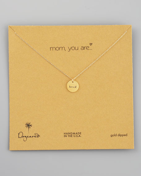 Mom, You Are Loved Necklace