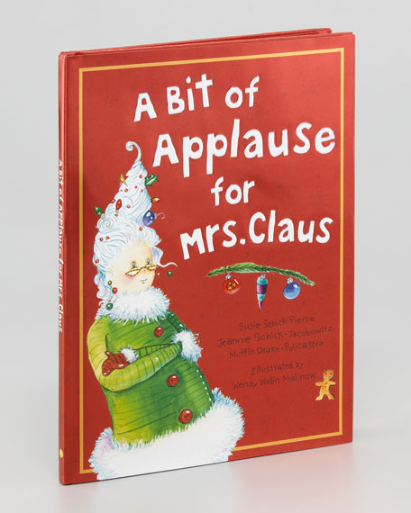 """A Bit of Applause for Mrs. Clause"" Story Book"