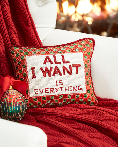 """All I want is everything"" Christmas Pillow"