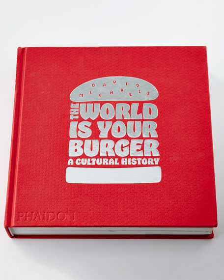 Phaidon Press The World Is Your Burger Hardcover Book