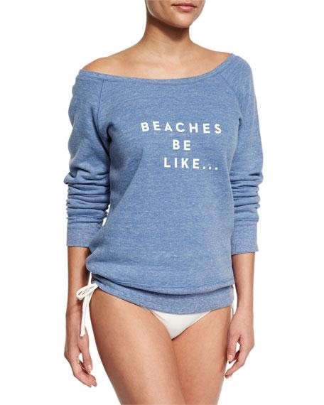 Beaches Be Like Sweatshirt, Sky