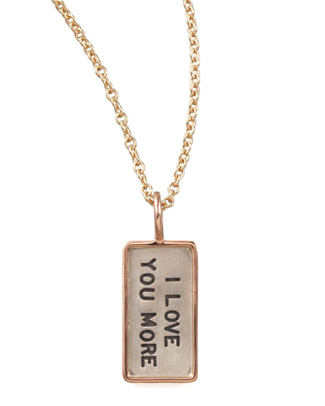 """I Love You More"" Charm, Mini"