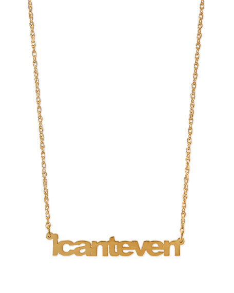 Jennifer Zeuner I Can't Even Pendant Necklace
