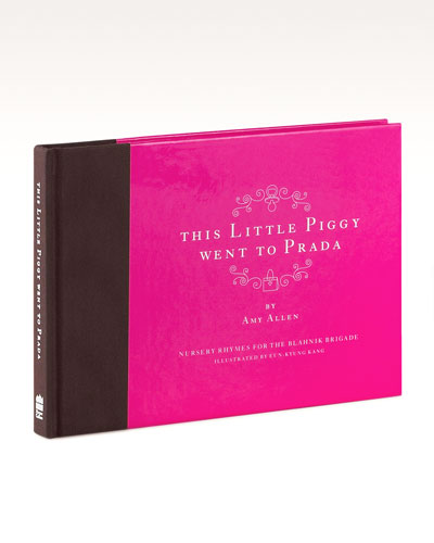 """This Little Piggy Went To Prada"" Hardback"
