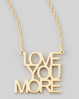 Jennifer Zeuner Love You More Pendant Necklace