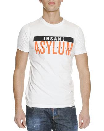 Insane Asylum-Slogan Crewneck Tee